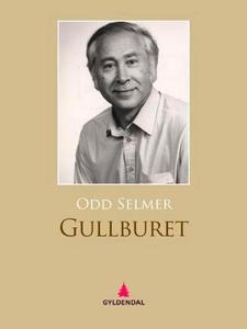 Gullburet (ebok) av Odd Selmer