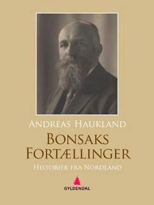 Bonsaks fortællinger (ebok) av Andreas Haukla