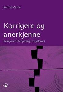 Korrigere og anerkjenne (ebok) av Solfrid Vat