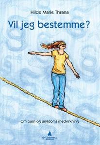 Vil jeg bestemme? (ebok) av Hilde Marie Thran