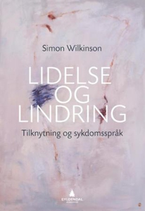 Lidelse og lindring (ebok) av Simon Wilkinson