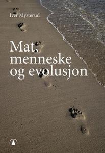 Mat, menneske og evolusjon (ebok) av Iver Mys