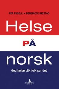 Helse på norsk (ebok) av Per Fugelli, Benedic