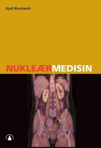 Nukleærmedisin (ebok) av Kjell Rootwelt