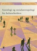 Sosiologi og sosialantropologi for helsearbeidere