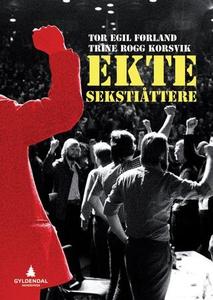 Ekte sekstiåttere (ebok) av Tor Egil Førland,