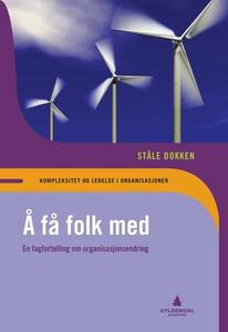 Å få folk med (ebok) av Ståle Dokken
