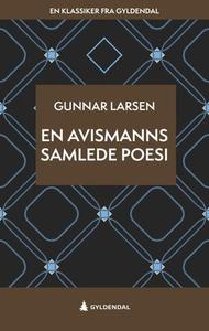 En avismanns samlede poesi (ebok) av Gunnar L