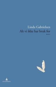 Alt vi ikke har bruk for (ebok) av Linda Gabr