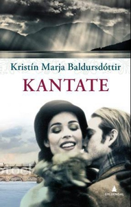 Kantate (ebok) av Kristín Marja Baldursdòttir