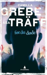 Før du døde (ebok) av Camilla Grebe, Åsa Träf