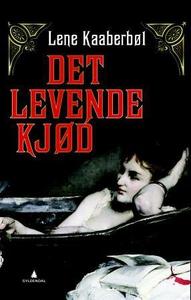 Det levende kjød (ebok) av Lene Kaaberbøl