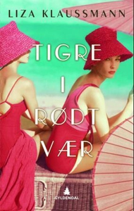 Tigre i rødt vær (ebok) av Liza Klaussmann