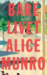 Bare livet (ebok) av Alice Munro