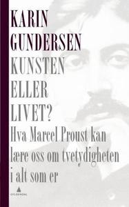 Kunsten eller livet? (ebok) av Karin Gunderse