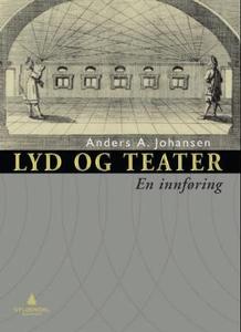 Lyd og teater (ebok) av Anders A. Johansen