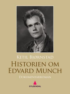 Historien om Edvard Munch (ebok) av Ketil Bjø