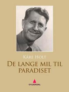 De lange mil til paradiset (ebok) av Kåre Hol