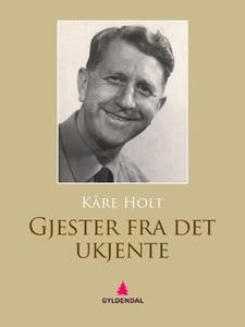 Gjester fra det ukjente (ebok) av Kåre Holt