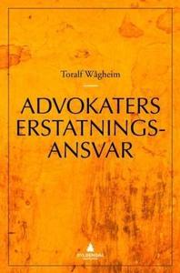 Advokaters erstatningsansvar (ebok) av Toralf