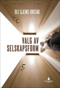 Valg av selskapsform (ebok) av Ole Gjems-Onst