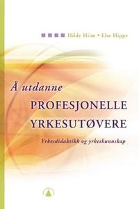 Å utdanne profesjonelle yrkesutøvere (ebok) a