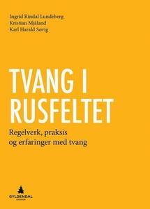 Tvang i rusfeltet (ebok) av Ingrid Rindal Lun