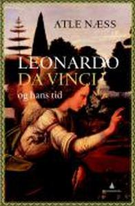 Leonardo da Vinci og hans tid (ebok) av Atle