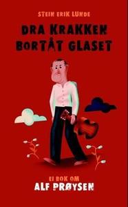 Dra krakken bortåt glaset (ebok) av Stein Eri