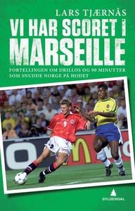 Vi har scoret i Marseille (ebok) av Lars Tjær