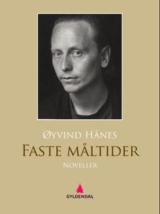 Faste måltider (ebok) av Øivind Hånes