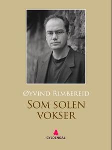 Som solen vokser (ebok) av Øyvind Rimbereid