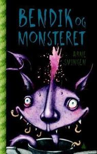 Bendik og monsteret (ebok) av Arne Svingen
