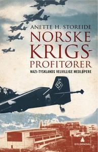 Norske krigsprofitører (ebok) av Anette Store