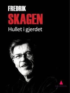 Hullet i gjerdet (ebok) av Fredrik Skagen