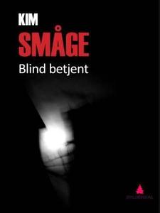 Blind betjent (ebok) av Kim Småge