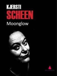 Moonglow (ebok) av Kjersti Scheen