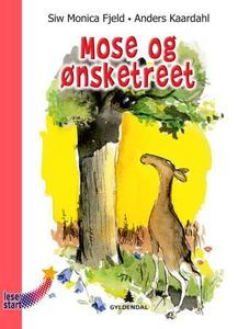 Mose og ønsketreet (interaktiv bok) av Siw Mo