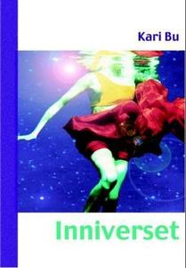 Inniverset (ebok) av Kari Bu