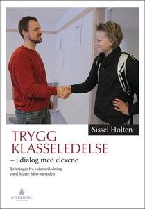 Trygg klasseledelse (ebok) av Sissel Holten