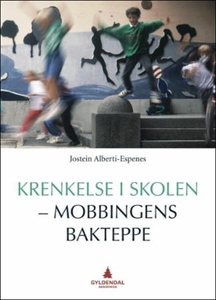 Krenkelse i skolen - mobbingens bakteppe (ebo