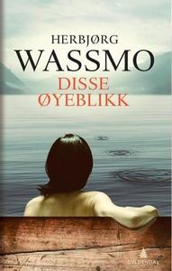 Disse øyeblikk (ebok) av Herbjørg Wassmo
