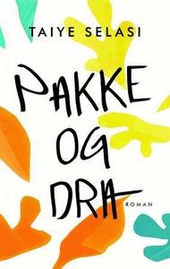 Pakke og dra (ebok) av Taiye Selasi