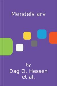 Mendels arv (ebok) av Dag O. Hessen, Thore Li