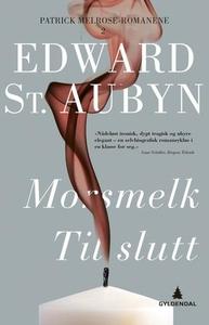 Morsmelk ; Til slutt (ebok) av Edward St. Aub