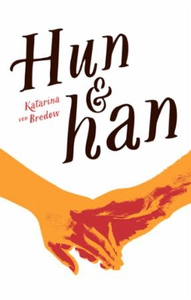 Hun & han (ebok) av Katarina von Bredow