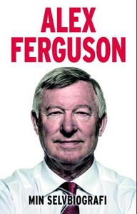 Min selvbiografi (ebok) av Alex Ferguson