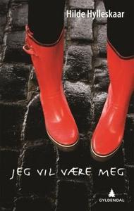 Jeg vil være meg (ebok) av Hilde Hylleskaar