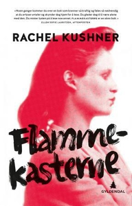 Flammekasterne (ebok) av Rachel Kushner