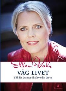 Våg livet (ebok) av Ellen Vahr
